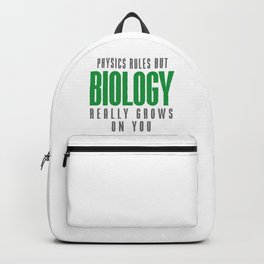 BIOLOGY REALLY GROWS ON YOU Backpack