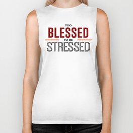 Too Blessed To Be Stressed Biker Tank