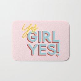 YES GIRL YES! Bath Mat
