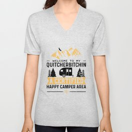 Welcome To My Quitcherbitchin A Certified Happy Camper Area Unisex V-Neck