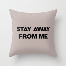 Stay away from me t-shirt, mask Throw Pillow