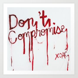 Don't Compromise, Silk Graffiti by Aubrie Costello Art Print
