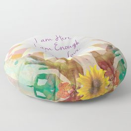 Affirmations: I am Here, I am Enough, I am Love Floor Pillow