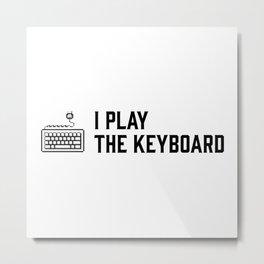 I play the keyboard Metal Print