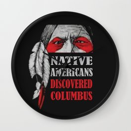 Native Americans Discovered Columbus Wall Clock