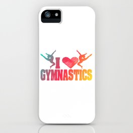This I Love Gymnastics Design Works As A Great Gift For Gymnasts T-shirt Athletic Flip Tumbling Rio iPhone Case