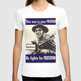 Englishman-He Fights For Your Freedom T-shirt