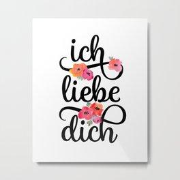 German I Love You Floral Metal Print