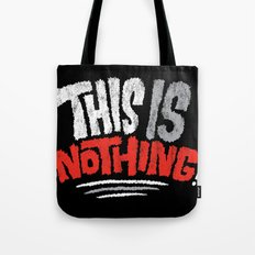 This is Nothing! Tote Bag