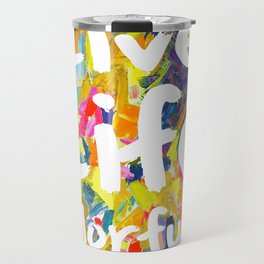 Live Life Colorfully Travel Mug