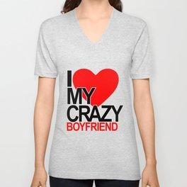 I love my crazy boyfriend Unisex V-Neck
