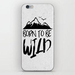 BORN TO BE WILD iPhone Skin