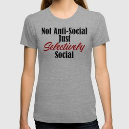 Anti Social Selectively Funny Stupid People Stupidity T-shirt
