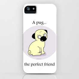 The Perfect Friend iPhone Case