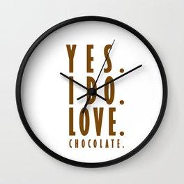 Yes. I do. Love. Chocolate. Wall Clock