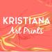 Kristiana Art Prints