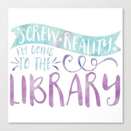 Screw Reality! I'm Going to the Library! (Purple) Canvas Print