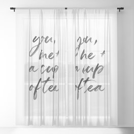 You, Me + A cup of tea Sheer Curtain