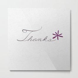 thanks [violet*] Metal Print