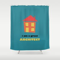 architect Shower Curtains featuring I Am a Great Architect by Ivan Kolev