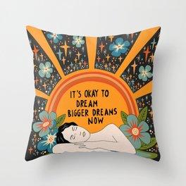 Dreaming bigger dreams Throw Pillow