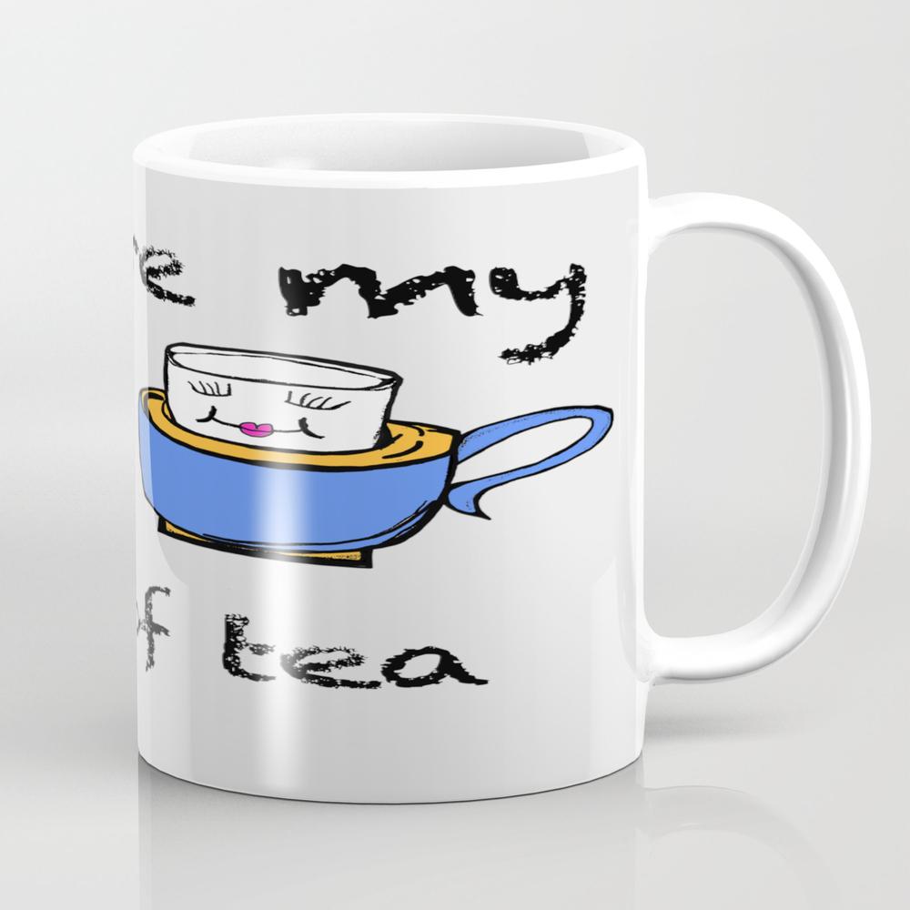 You're My Cup Of Tea Tea Cup by Bridgetcarney MUG9048952
