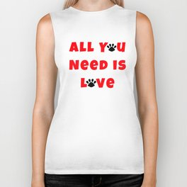 All You Need is Love - Paws for Pet Lovers Biker Tank