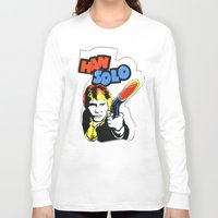 han solo Long Sleeve T-shirts featuring Han Solo by Popp Art