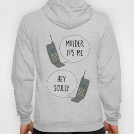 Mulder, it's me / Hey Scully Hoody