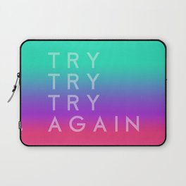 Colorful motivation quote. Keep trying. Laptop Sleeve