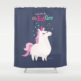 I was like Oh Em Gee - Unicorn Shower Curtain