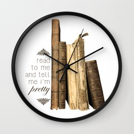 Read to me and tell me i'm pretty Wall Clock