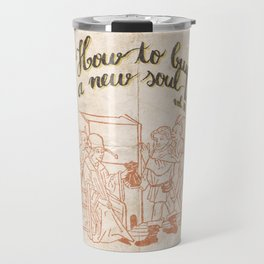 How to buy a new soul Travel Mug