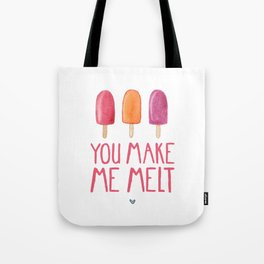 You Make Me Melt Tote Bag