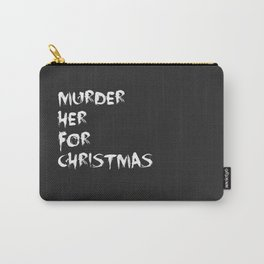 MURDER HER FOR CHRISTMAS (CARMILLA MERCH) Carry-All Pouch