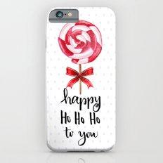 Happy Ho Ho Ho To You Slim Case iPhone 6s