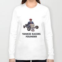 rushmore Long Sleeve T-shirts featuring YANKEE RACERS FOUNDER (Rushmore, 1998) by Tom Ralston