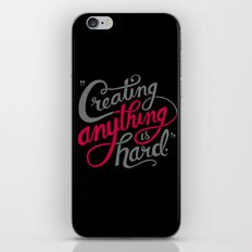 Creating Anything is Hard iPhone & iPod Skin