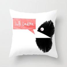 hello Ladies. Throw Pillow