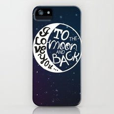 I LOVE YOU to the MOON and BACK! iPhone (5, 5s) Slim Case