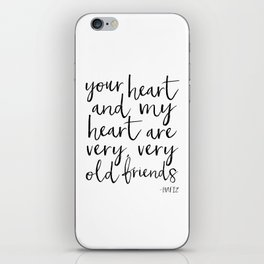your heart and my heart are very very old friends, hafiz quote,friendship,gift for friend,inspired iPhone Skin