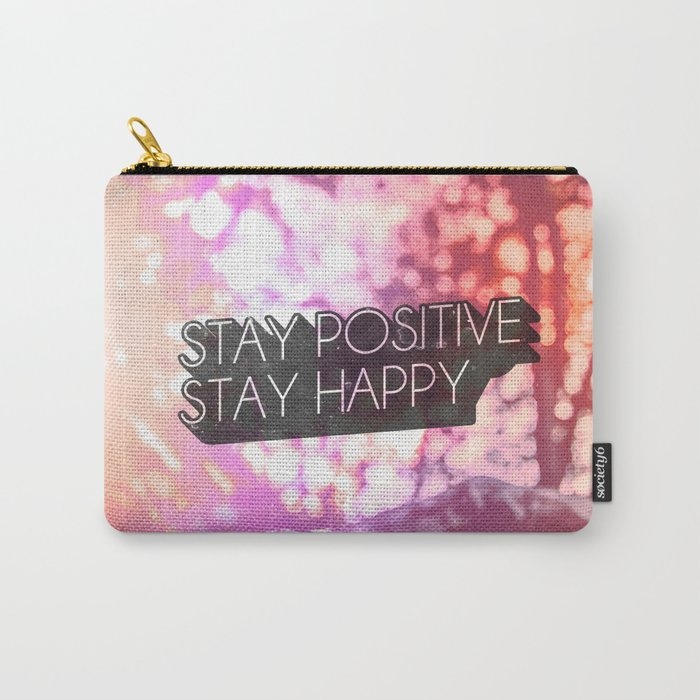 Stay positive, stay happy! Carry-All Pouch