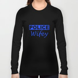 Police Wifey Wife Women's Thin Blue Line Flag Support Lives Matter Wife T-Shirts Long Sleeve T-shirt
