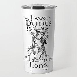 I wear Boots all summer Long Travel Mug