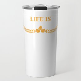 Life Is Brewtiful Funny Beer & Brew Travel Mug