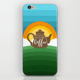 Stay up late. Get up early. Coffee - Sunrise. iPhone Skin