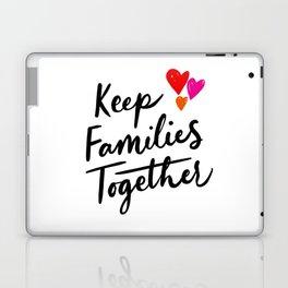 Keep Families Together Laptop & iPad Skin