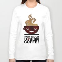coffe Long Sleeve T-shirts featuring Coffe, love coffe by Nayade Limnatide