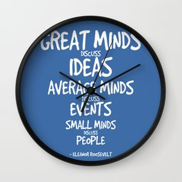 Great Minds Quote - Eleanor Roosevelt Wall Clock