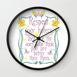 Respect your haters  Wall Clock